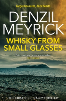 Whisky from Small Glasses : A D.C.I. Daley Thriller, Paperback