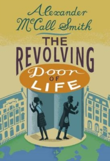 The Revolving Door of Life : A 44 Scotland Street Novel, Hardback Book