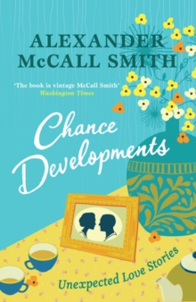 Chance Developments : Unexpected Love Stories, Hardback Book