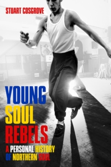 Young Soul Rebels : A Personal History of Northern Soul, Paperback Book