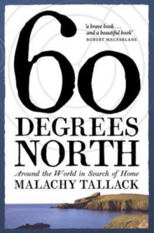Sixty Degrees North : Around the World in Search of Home, Hardback Book