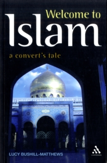 Welcome to Islam : A Convert's Tale, Paperback Book