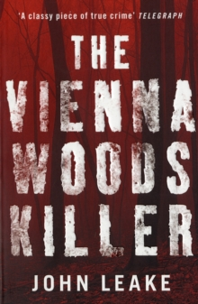 The Vienna Woods Killer : A Writer's Double Life, Paperback