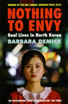 Nothing to Envy : Real Lives in North Korea, Paperback