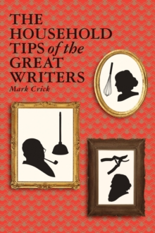 The Household Tips of the Great Writers, Hardback Book
