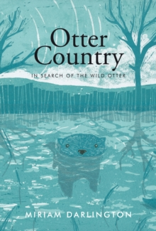 Otter Country : In Search of the Wild Otter, Paperback Book