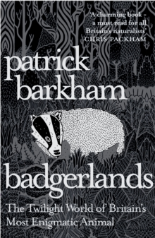 Badgerlands : The Twilight World of Britain's Most Enigmatic Animal, Paperback Book