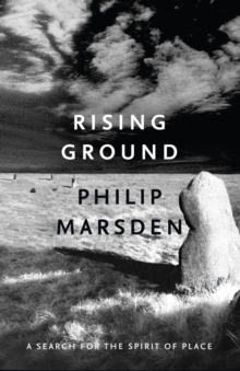Rising Ground : A Search for the Spirit of Place, Paperback