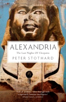 Alexandria : The Last Nights of Cleopatra, Paperback