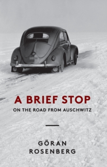 A Brief Stop on the Road from Auschwitz, Hardback Book