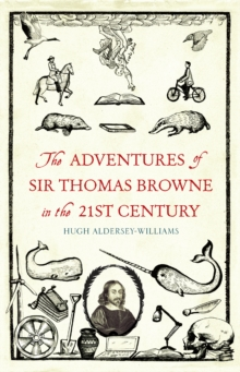 The Adventures of Sir Thomas Browne in the 21st Century, Hardback
