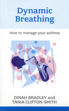 Dynamic Breathing : How to Manage Your Asthma, Paperback