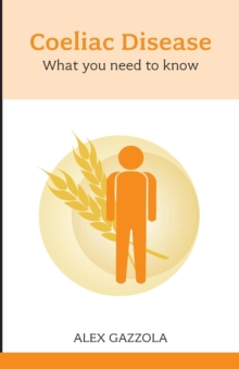 Coeliac Disease: What You Need to Know, Paperback