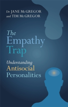 The Empathy Trap : Understanding Antisocial Personalities, Paperback