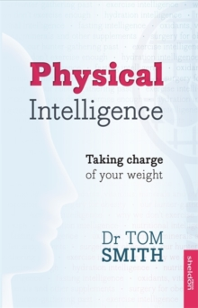 Physical Intelligence; How to Take Charge of Your Weight, Paperback