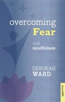 Overcoming Fear with Mindfulness, Paperback