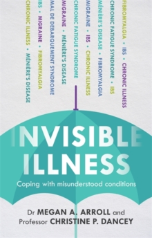 Invisible Illness : Coping with Misunderstood Conditions, Paperback
