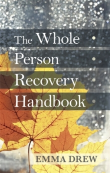 The Whole Person Recovery Handbook, Paperback