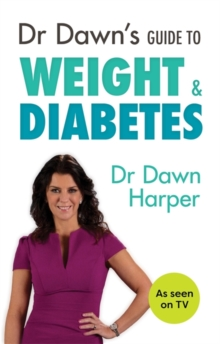 Dr Dawn's Guide to Weight & Diabetes, Paperback Book
