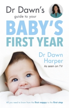 Dr Dawn's Guide to Your Baby's First Year, Paperback