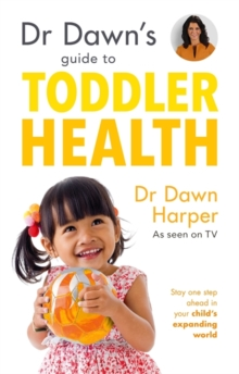 Dr Dawn's Guide to Toddler Health, Paperback Book