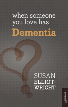 When Someone You Love Has Dementia, Paperback