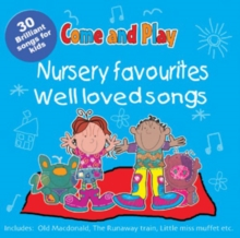 Come and Play : Nursery Favourites/Well Loved Songs, CD-Audio
