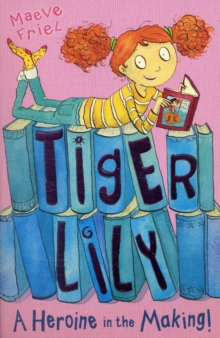 Tiger Lily: A Heroine in the Making, Paperback