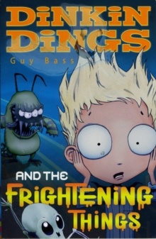 Dinkin Dings : and the Frightening Things, Paperback Book