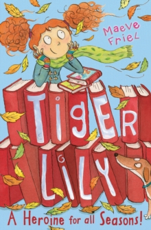 Tiger Lily a Heroine for All Seasons!, Paperback Book