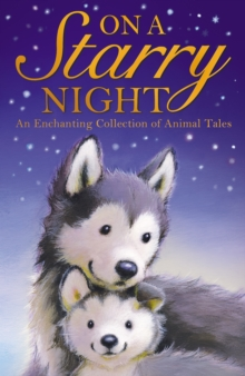 On a Starry Night : An Enchanting Collection of Animal Tales, Paperback Book