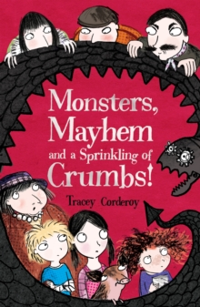 Monsters, Mayhem and a Sprinkling of Crumbs!, Paperback