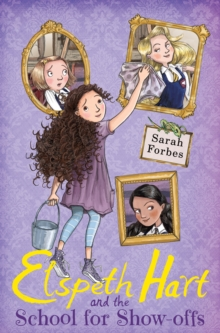 Elspeth Hart and the School for Show-Offs, Paperback