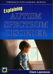 Explaining Autism Spectrum Disorder, Paperback