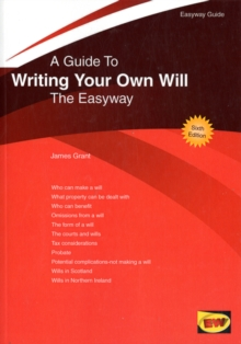 A Guide to Writing Your Own Will : The Easyway, Paperback Book