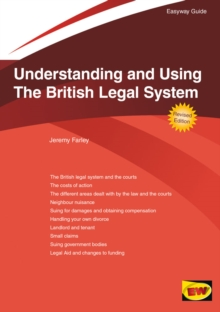Understanding and Using the British Legal System : The Easyway, Paperback