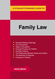 A Straightforward Guide to Family Law : A Concise Introduction to All Aspects of Family Law, Paperback