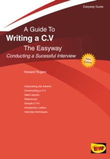 Writing A C.V. - Conducting A Successful Interview : The Easyway, Paperback