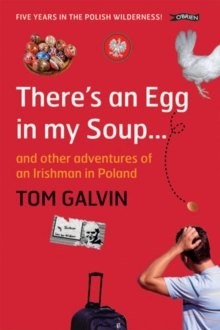There's an Egg in My Soup : and Other Adventures of an Irishman in Poland, Paperback