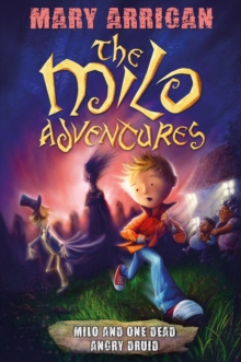 Milo and One Dead Angry Druid : The Milo Adventures Book 1, Paperback Book