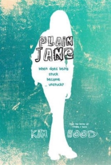 Plain Jane : When Does Being Stuck Become ... Unstuck?, Paperback