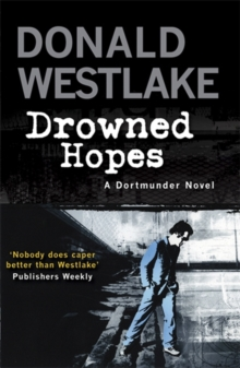 Drowned Hopes : A Dortmunder Mystery, Paperback Book