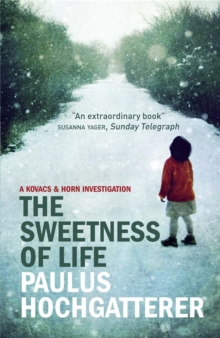 The Sweetness of Life : A Kovacs and Horn Investigation, Paperback