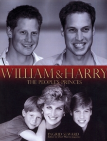 William and Harry : The People's Princes, Hardback