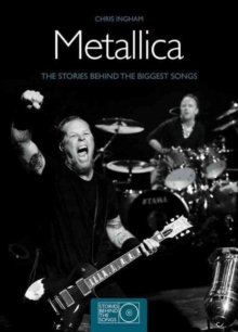 Metallica : The Stories Behind the Biggest Songs, Paperback