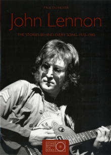 John Lennon the Stories Behind Every Song 1970-80, Paperback