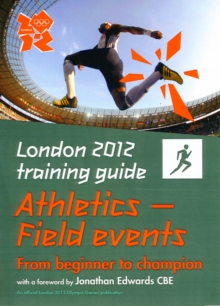 London 2012 Training Guide Athletics - Field Events, Paperback Book