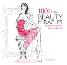 1001 Little Beauty Miracles : Secrets and Solutions from Head to Toe, Paperback