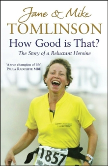 How Good is That? : The Story of a Reluctant Heroine, Other book format