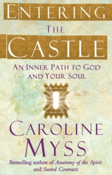 Entering the Castle : An Inner Path to God and Your Soul, Paperback